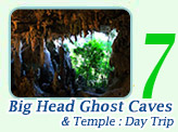 One Day - Big Head Ghost Caves and Temple