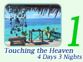 Touching the Heaven 4 Days 3 Nights