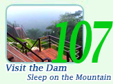 Visit the Dam and Sleep on the Mountain