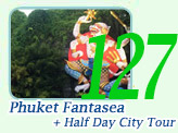 Phuket Fantasea Show and Half Day City Tour