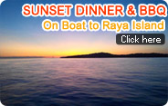 Sunset Dinner & BBQ on boat to Raya Island